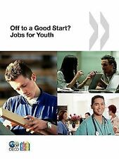 Jobs for YouthDes emplois pour les jeunes Off to a Good Start? Jobs for Youth
