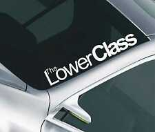 The Lower Class Windscreen Sticker JDM Drift Car Slammed Lowered Dub VW Decal 59