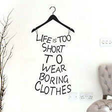 1pc Life Is Too Short To Wear Boring Clothes Wall Sticker Room Quote Wall Decor