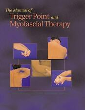 The Manual of Trigger Point and Myofascial Therapy-ExLibrary