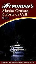 Frommer's Alaska Cruises & Ports of Call 2001 (Frommer's Cruises)(AS)