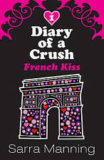 French Kiss (Diary Of A Crush), Manning, Sarra Paperback Book