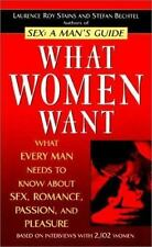 What Women Want: What Every Man Needs to Know About SEX, Romance, Passion and P