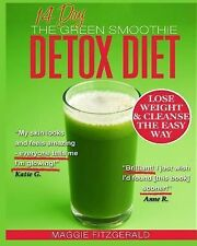 Smoothies for Good Health: The 14 Day Green Smoothie Detox Diet : Achieve...
