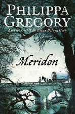 Meridon (The Wideacre Trilogy: Book 3), Philippa Gregory, New