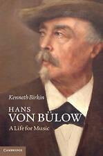 Hans von Bülow: A Life for Music, Birkin, Kenneth, Very Good condition, Book