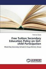 Free Tuition Secondary Education Policy on Girl-Child Participation by Apiyo...