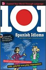 101 Spanish Idioms with MP3 Disc: Enrich your Spanish conversation with colorful