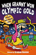 When Granny Won Olympic Gold: And Other Medal-Winning Poems, Graham Denton, Good