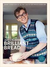 Brilliant Bread by James Morton (2013, Hardcover)