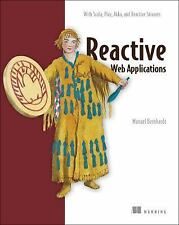 Reactive Web Applications : With Scala, Play, Akka, and Reactive Streams by...