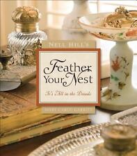 Nell Hill's Feather Your Nest: It's All in the Details-ExLibrary