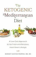 The Ketogenic Mediterranean Diet : A Low-Carb Approach to the...