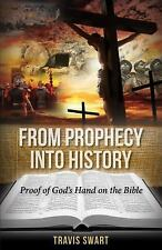 From Prophecy into History by Travis Swart (2015, Paperback)