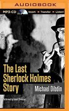 The Last Sherlock Holmes Story by Michael Dibdin (2015, MP3 CD, Unabridged)