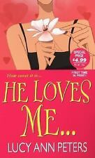 He Loves Me by Lucy Ann Peters (2007, Paperback)