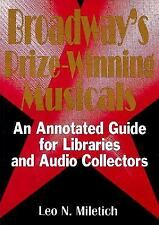 Broadway's Prize-Winning Musicals: An Annotated Guide for Libraries an-ExLibrary