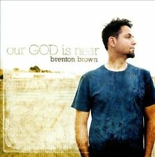 Our God Is Near * by Brenton Brown (CD, Mar-2011, Kingsway Music) CCM