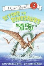 Beyond the Dinosaurs: Monsters of the Air and Sea (I Can Read Book 2), Charlotte