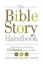 The Bible Story Handbook : A Resource for Teaching 175 Stories from the Bible...