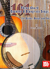 101 Three-Chord Country and Bluegrass Songs For Guitar, Banjo and Uke