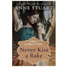 Scandal at the House of Russell: Never Kiss a Rake 1 by Anne Stuart (2013,...