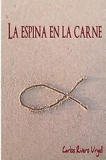 La Espina en la Carne by Carlos Rivero Urgell (2013, Paperback)