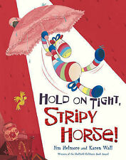 Hold on Tight, Stripy Horse!, Jim Helmore, Karen Wall