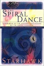 The Spiral Dance: A Rebirth of the Ancient Religion of the Goddess: 20th Anniver
