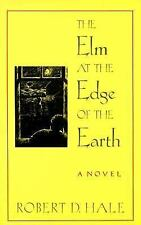 The Elm at the Edge of the Earth by Robert D. Hale (1992 Paperback Reprint) 729
