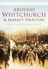 Around Whitchurch and Market Drayton (Britain in Old Photographs (History Press)