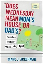 """""""Does Wednesday Mean Mom's House or Dad's?"""" : Parenting Together While Living..."""