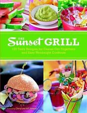 The Sunset Grill : 125 Tasty Recipes For Get Togethers & Cookouts, BRAND NEW!!!
