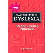 A Practical Guide to Dyslexia: Specific Learning Difficulties Jean Blight Very G