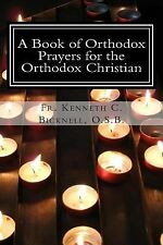 A Book of Orthodox Prayers for the Orthodox Christian by Kenneth Bicknell...