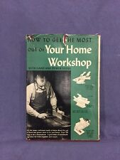 How To Get The Most Out Of Your Home Workshop With Hand And Power Tools