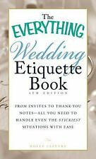 The Everything Wedding Etiquette Book : From Invites to Thank-You Notes - All...