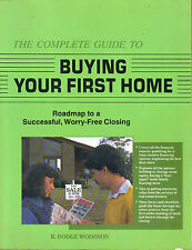 Complete Guide to Buying Your First Home Road Map to Successful Worry-Free TPB