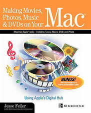 Making Movies, Photos, Music, & DVDs on Your Mac: Using Apple's Digital Hub, By