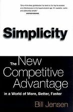 Simplicity: The New Competitive Advantage in a World of More, Better, Faster, Je