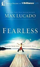 Fearless : Imagine Your Life Without Fear by Max Lucado (2014, MP3 CD, Abridged)