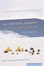 The Crystal Desert : Summers in Antarctica by David G. Campbell (2002,...