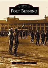 Images of America Ser.: Fort Benning by Kenneth H., Jr. Thomas (2003, Paperback)