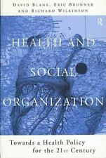 Health and Social Organization : Towards a Health Policy for the 21st Century...