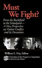 Must We Fight?: From The Battlefield to the Schoolyard - A New Perspec-ExLibrary