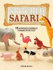 Stitched Safari: 18 Adorable Animals to Make with Felt, Maeda, Tomomi