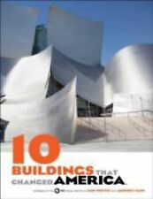 10 Buildings That Changed America by PBS Chicago Staff and Dan Protess (2013,...