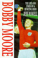 Bobby Moore: The Life and Times of a Sporting Hero by Jeff Powell (Hardback,...