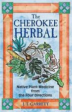 The Cherokee Herbal : Native Plant Medicine from the Four Directions. Prepper.