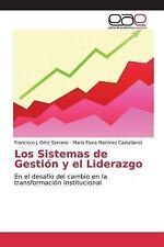 Los Sistemas de Gestion y el Liderazgo by Ortiz Serrano Francisco J and...